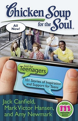 Image for Chicken Soup for the Soul: Just for Teenagers: 101 Stories of Inspiration and Support for Teens