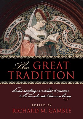 Image for The Great Tradition: Classic Readings on What It Means to Be an Educated Human Being