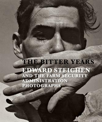 Image for The Bitter Years: Edward Steichen and the Farm Security Administration Photographs