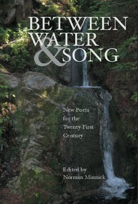 Between Water and Song: New Poets for the Twenty-First Century
