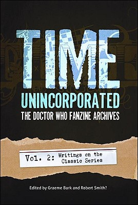 Time, Unincorporated 2: the Doctor Who Fanzine Archives Writings on the Classic Series, Fanzine Archives