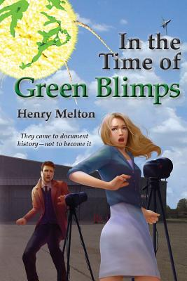 In the Time of Green Blimps (Earth Branch of the Project Saga), Melton, Henry