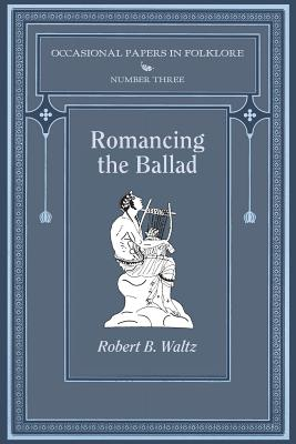 Romancing the Ballad, Waltz, Robert B.