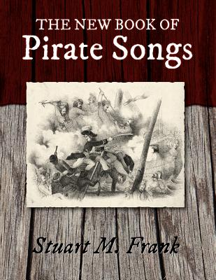 The New Book of Pirate Songs, Frank, Stuart M.