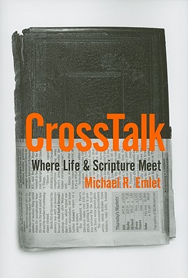 Image for Cross Talk: Where Life and Scripture Meet