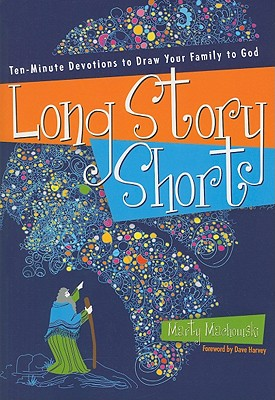Image for Long Story Short: Ten-Minute Devotions to Draw Your Family to God
