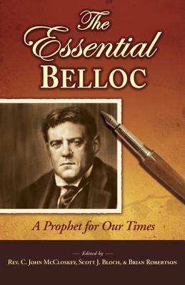 Image for The Essential Belloc: A Prophet for Our Times