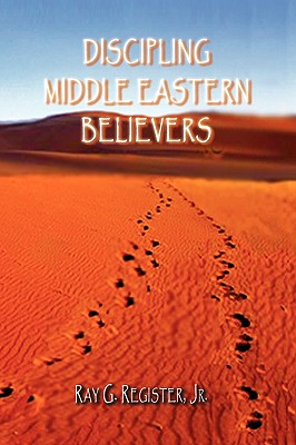 Discipling Middle Eastern Believers, Register, Ray G.
