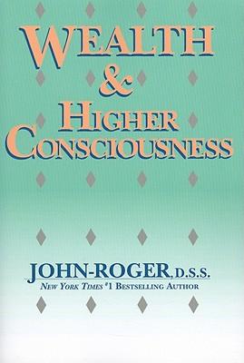 Wealth & Higher Consciousness, John-Roger
