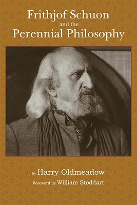 Image for Frithjof Schuon and the Perennial Philosophy