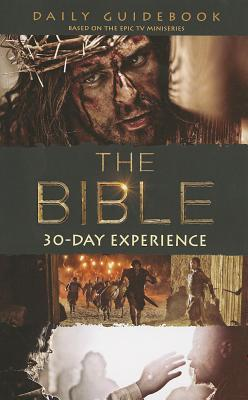 """The Bible TV Series 30-Day Experience Guidebook: Based on the Epic TV Miniseries """"The Bible"""", Mark Burnett, Roma Downey"""