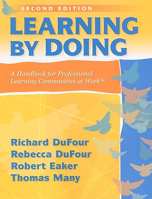 Image for Learning by Doing: A Handbook for Professional Communities at Work - a practical guide for PLC teams and leadership