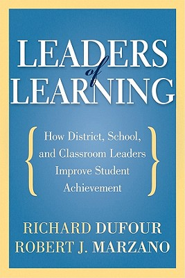 Image for Leaders of Learning: How District, School, and Classroom Leaders Improve Student Achievement (Bringing the Professional Learning Community Process to Life)