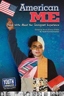 Image for American Me: Teens Write about the Immigrant Experience