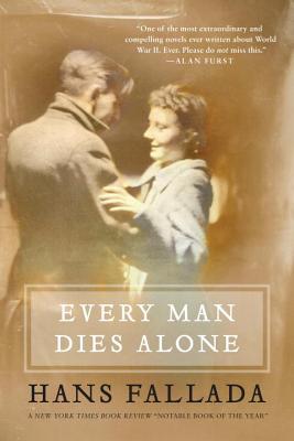 Every Man Dies Alone: A Novel, Fallada, Hans