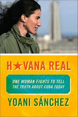 Image for Havana Real:  One Woman Fights to Tell the Truth About Cuba Today