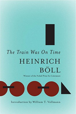 Image for The Train Was On Time (The Essential Heinrich Boll)