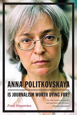 Image for Is Journalism Worth Dying For?: Final Dispatches