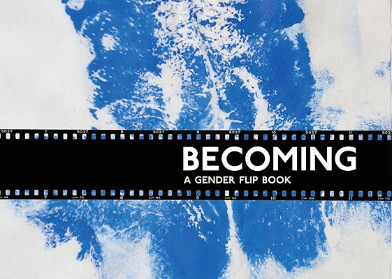 Image for Becoming: A Gender Flipbook