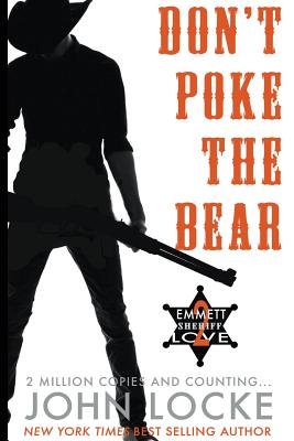Don't Poke the Bear! (an Emmett Love Western) (Volume 2), Locke, John