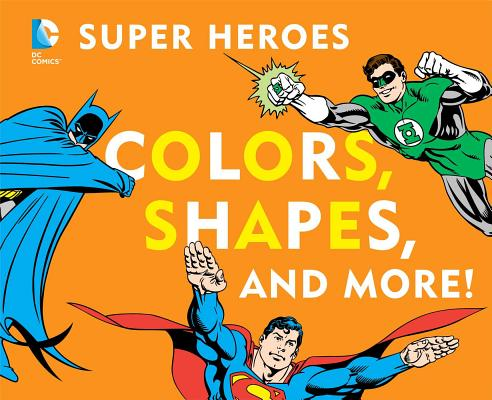Image for DC Super Heroes Colors, Shapes & More!