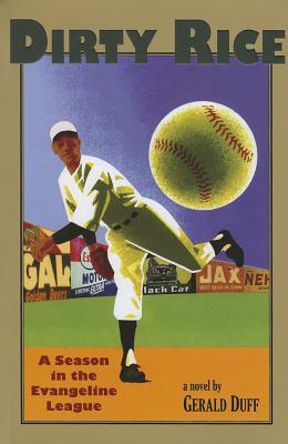 Dirty Rice: A Season in the Evangeline League, Duff, Gerald