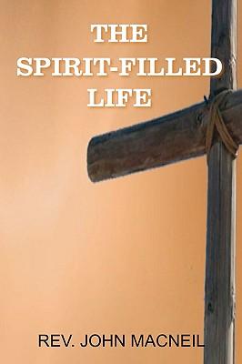 The Spirit-Filled Life, MacNeil, John