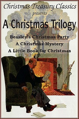 Image for A Christmas Trilogy: Beasley's Christmas Story, a Little Book for Christmas, a Christmas Mystery