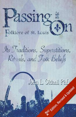 Image for Passing It On: Folklore of St. Louis, Its Traditions, Superstitions, Rituals, and Folk Beliefs (2nd Edition, Revised and Updated)
