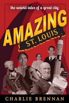 Amazing St. Louis, Brennan, Charlie
