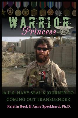 Image for WARRIOR PRINCESS A U.S. NAVY SEAL'S JOURNEY TO COMING OUT TRANSGENDER