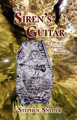 Image for The Siren's Guitar : A Musical Paddling Adventure