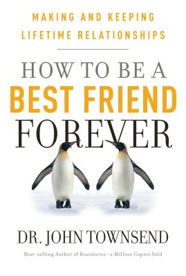 Image for HOW TO BE A BEST FRIEND FOREVER: MAKING AND KEEPING LIFETIME RELATIONSHIPS