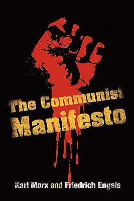 The Communist Manifesto, Karl Marx; Frederick Engels