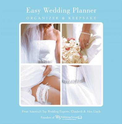 Image for Easy Wedding Planner, Organizer & Keepsake: Celebrating the Most Memorable Day of Your Life