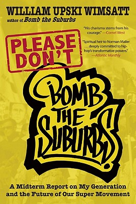 Image for Please Don't Bomb the Suburbs: A Midterm Report on My Generation and the Future of Our Super Movement