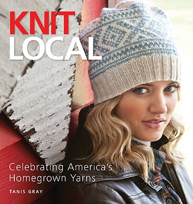 Image for Knit Local: Celebrating America's Homegrown Yarns