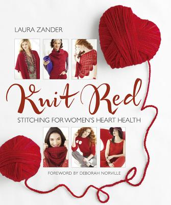 Image for Knit Red: Stitching for Women's Heart Health (Stitch Red)