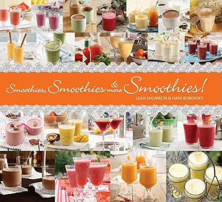 Image for Smoothies, Smoothies & More Smoothies!