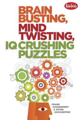 Brain Busting, Mind Twisting, IQ Crushing Puzzles, Frank Coussement