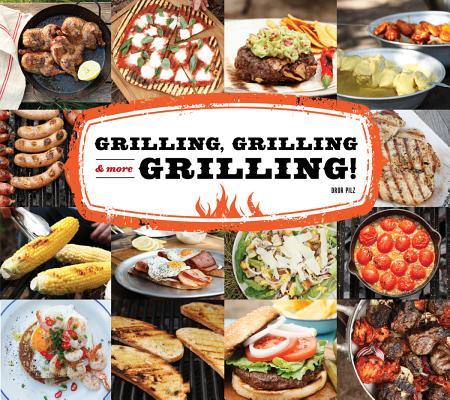 """Grilling, Grilling & More Grilling!"", ""Pilz, Dror"""