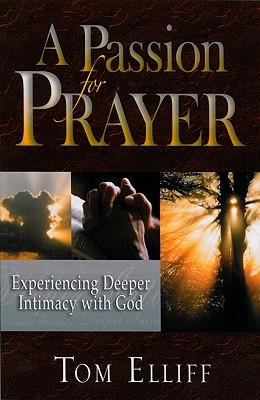 A Passion for Prayer, Tom Elliff