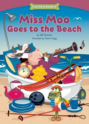 Miss Moo Goes to the Beach (Character Education: Responsibility) (Funny Bone Readers: Developing Character), Jeff Dinardo
