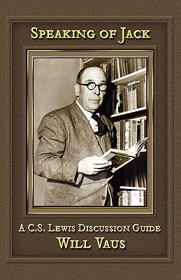 Image for Speaking of Jack: A C. S. Lewis Discussion Guide