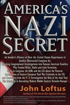 America's Nazi Secret: An Insider's History, Loftus, John
