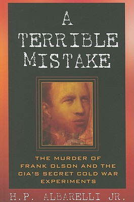 Image for A Terrible Mistake: The Murder of Frank Olson and the CIA's Secret Cold War Experiments