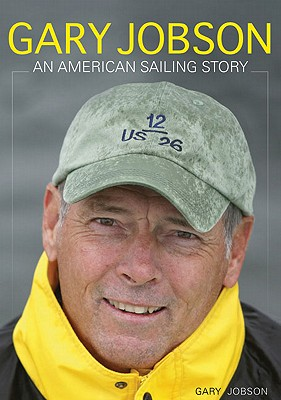 Image for Gary Jobson: An American Sailing Story