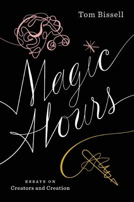 Image for Magic Hours: Essays on Creators and Creation