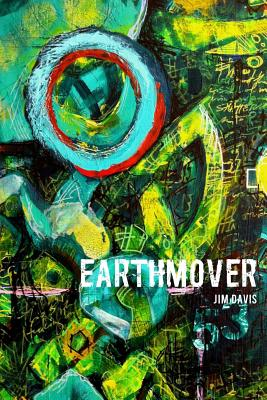 Earthmover: Wherein Constant Is Rapt, Davis, Jim