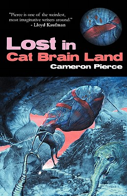 Lost in Cat Brain Land, Pierce, Cameron